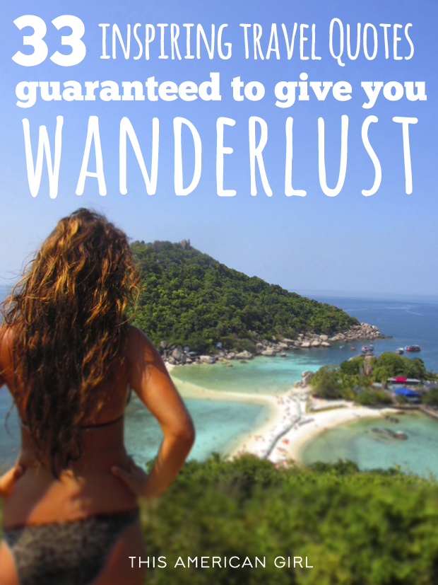 33 inspiring travel quotes guaranteed to give you wanderlust